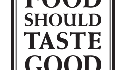 Food Should Taste Good – Shouldn't It?