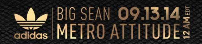 adidas Originals & Big Sean, Metro Attitude Drops 9/13