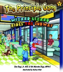 The Principle Gang: Wizard Lizard Rides the Subway by Dr. Dan and Bli Dugi