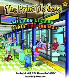 The Principle Gang: Wizard Lizard Rides the Subway by Dr. Dan and Bli Dugi