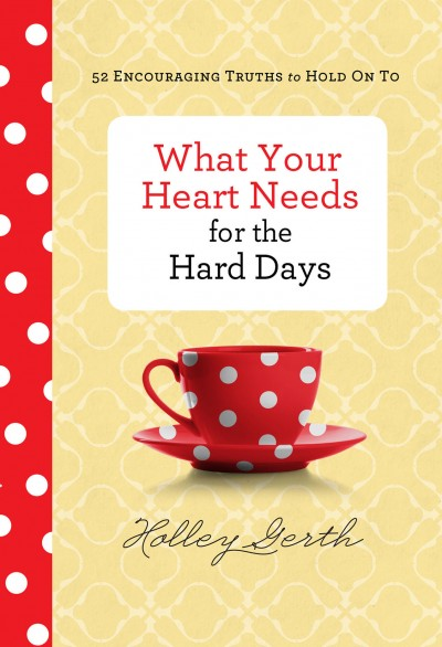 What-the-Heart-Needs-for-the-Hard-Days