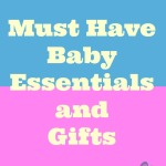 Must Have Baby Essentials and Gifts