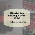 Who are You Sharing A Coke With? #ShareMemories #ad