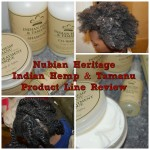 Nubian Heritage Indian Hemp & Tamanu Product Line Review
