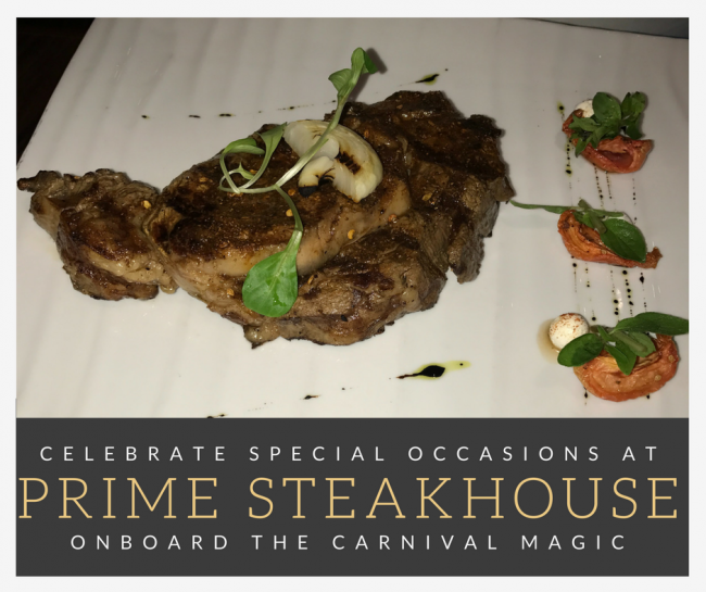Celebrate Specials Occasions at Prime Steakhouse Onboard the Carnival Magic #CruisingCarnival #CarnivalMagic
